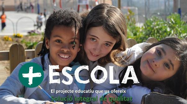 + Escola - El projecte educatiu que us ofereix solució integral de qualitat