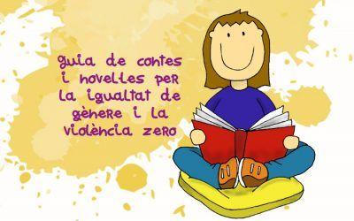 Guia de contes i novel·les per la igualtat de gènere i la violència zero