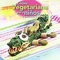Cocina vegetariana para niños...y para toda la familia Fundesplai