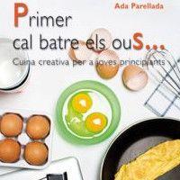 Primer cal batre els ous (cuina per adolescents) Fundesplai